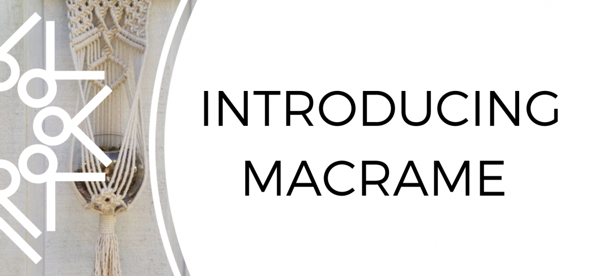 INTRODUCING MACRAME(3)