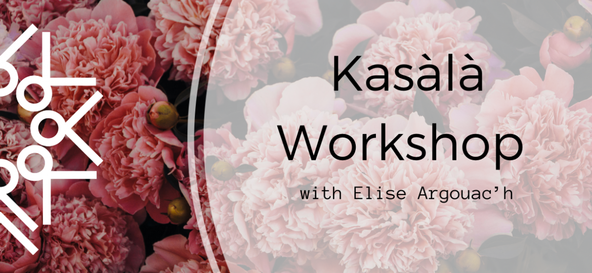 Kasala Workshop with Elise